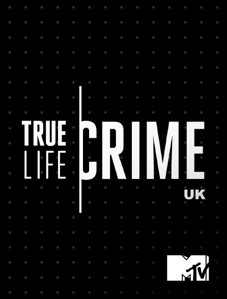 MTV - True Life Crime UK