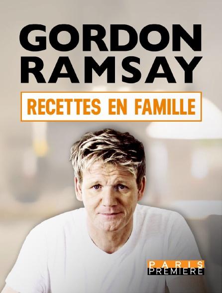 Paris Première - Gordon Ramsay : recettes en famille