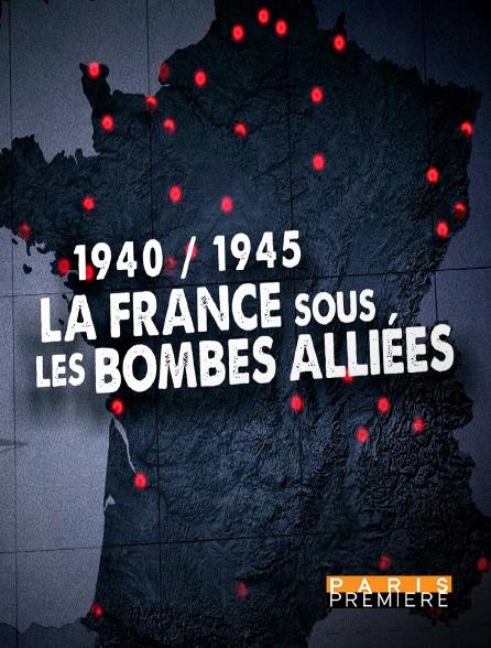 Paris Première - La France sous les bombes alliées