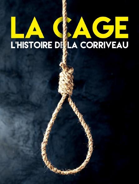 La cage : l'histoire de la Corriveau
