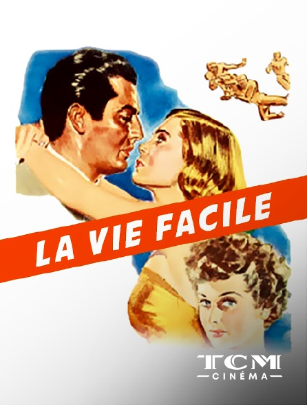 TCM Cinéma - La vie facile