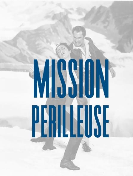 Mission périlleuse