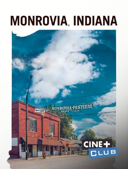 Ciné+ Club - Monrovia, Indiana