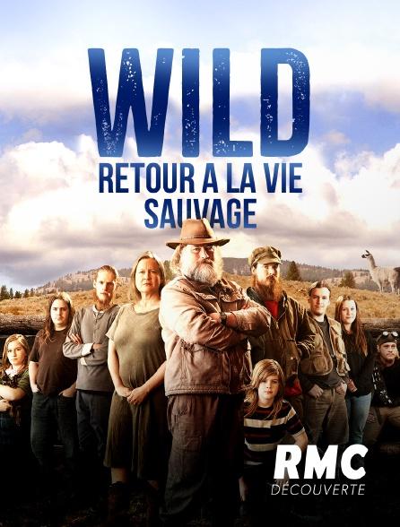 RMC Découverte - Wild : retour à la vie sauvage