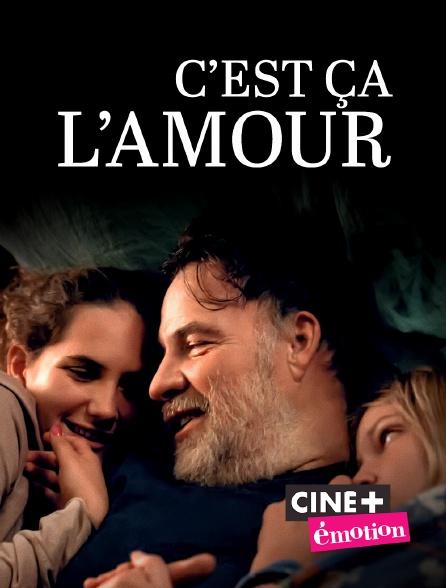 Ciné+ Emotion - C'est ça l'amour