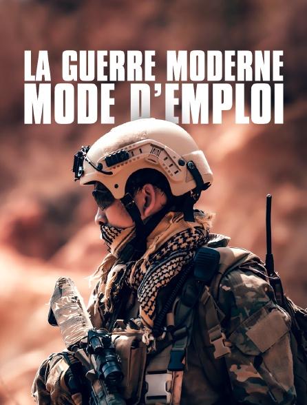La guerre moderne, mode d'emploi