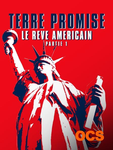 OCS - Terre promise, le rêve américain