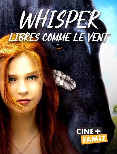 Ciné+ Famiz - Whisper : libres comme le vent