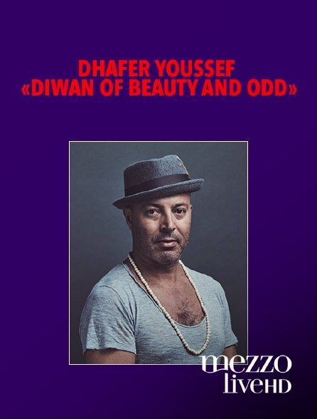 "Mezzo Live HD - Dhafer Youssef ""Diwan of Beauty and Odd"""