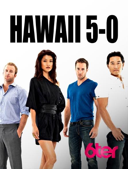 6ter - Hawaii 5-0