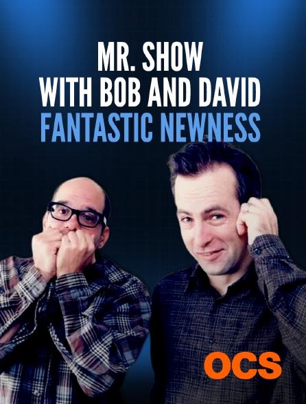 OCS - Mr. Show with Bob and David: Fantastic Newness