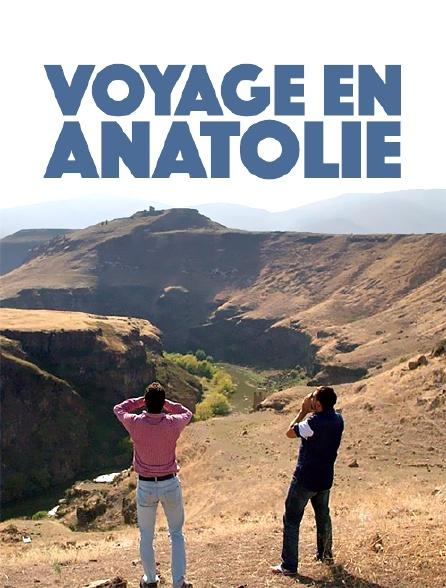 Voyage en Anatolie