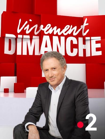 France 2 - Vivement dimanche