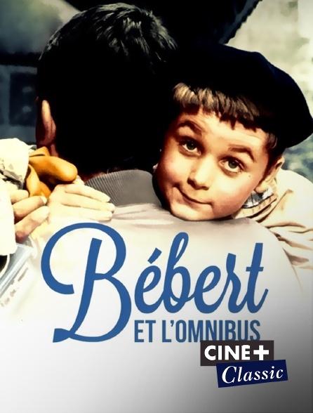 Ciné+ Classic - Bébert et l'omnibus