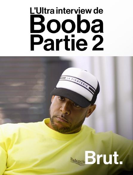 Brut - L'Ultra interview de Booba - Partie 2