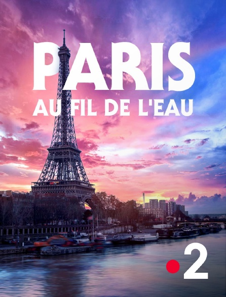 France 2 - Paris au fil de l'eau