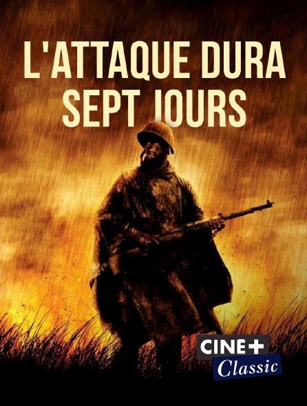 Ciné+ Classic - L'attaque dura sept jours