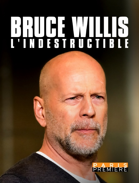 Paris Première - Bruce Willis, l'indestructible