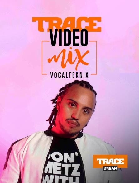 Trace Urban - Trace vidéo Mix VocalTeknix