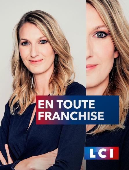 LCI - La Chaîne Info - En toute franchise