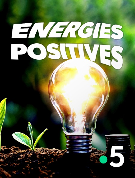 France 5 - Energies positives
