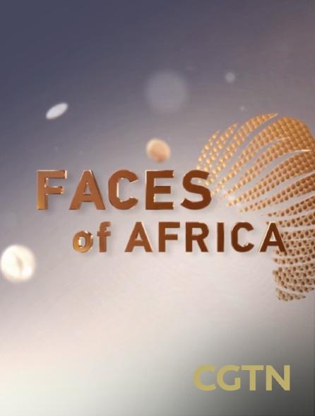 CGTN - Visages d'Afrique