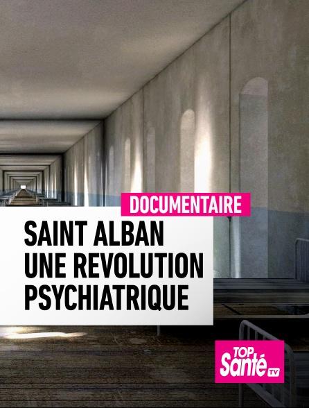 Top Santé TV - Saint Alban, une révolution psychiatrique