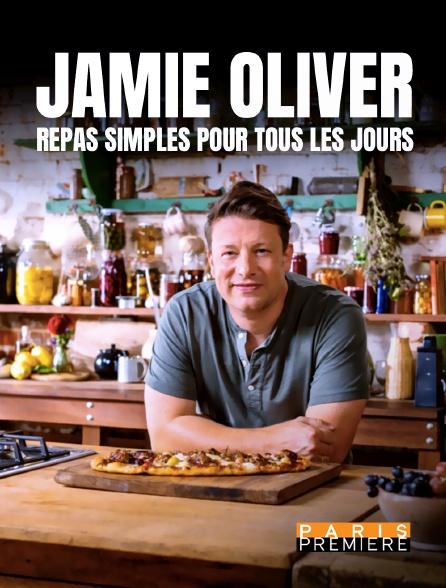 Paris Première - Jamie Oliver : Repas simples pour tous les jours