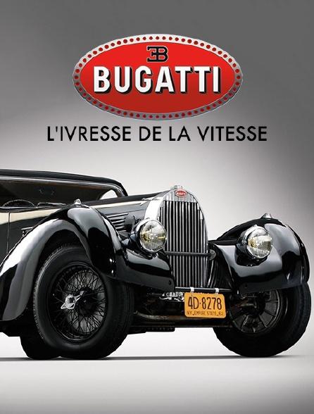 Bugatti, l'ivresse de la vitesse