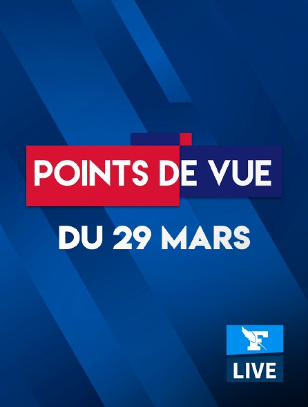 Figaro Live - Points de Vue du 29 mars 2021
