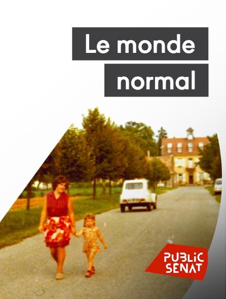 Public Sénat - Le monde normal
