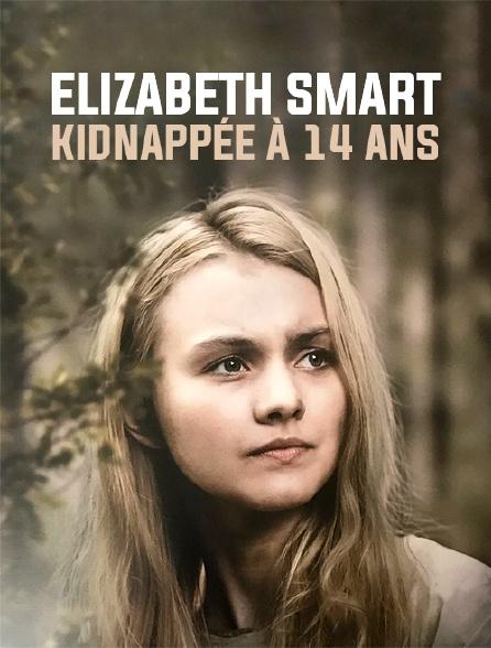 Elizabeth Smart, kidnappée à 14 ans