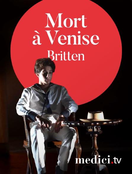 Medici - Britten, Mort à Venise - Edward Gardner, Deborah Warner - John Graham-Hall... - English National Opera
