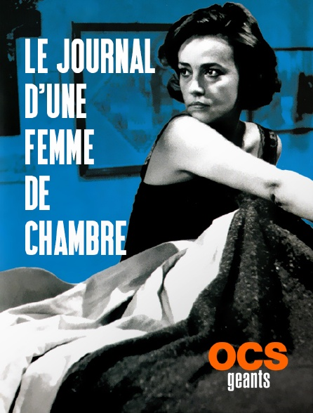 OCS Géants - Le journal d'une femme de chambre