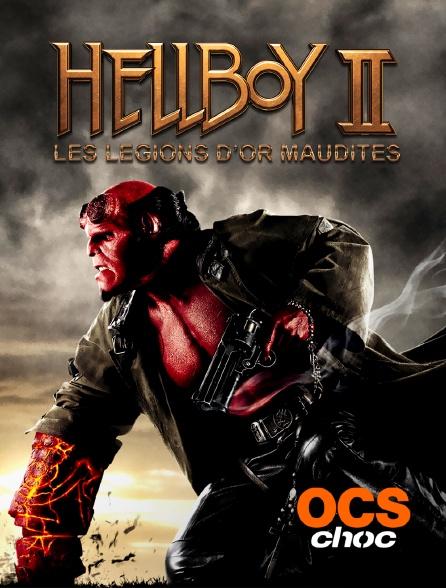 OCS Choc - Hellboy II : les légions d'or maudites