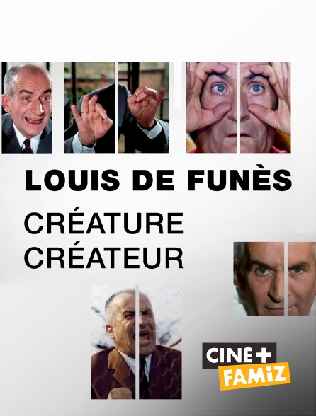 Ciné+ Famiz - Louis de Funès, créature / créateur