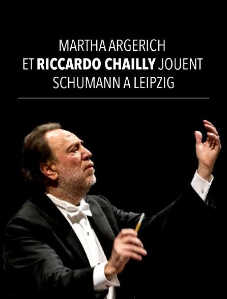 Martha Argerich et Riccardo Chailly jouent Schumann à Leipzig
