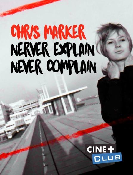 Ciné+ Club - Chris Marker, Never Explain, Never Complain