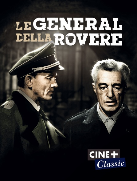 Ciné+ Classic - Le général della Rovere