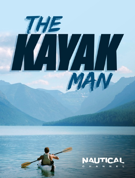 Nautical Channel - The Kayak Man