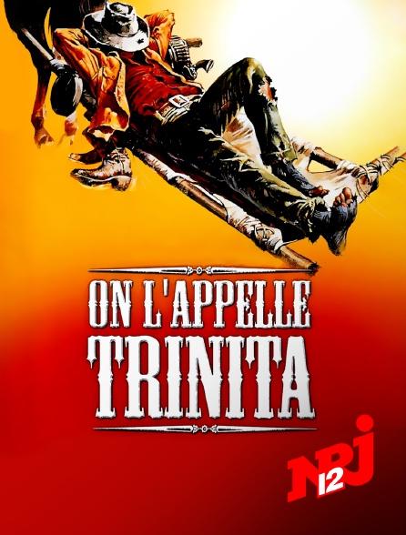 NRJ 12 - On l'appelle Trinita