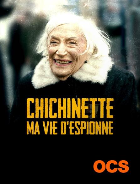 OCS - Chichinette : Ma vie d'espionne