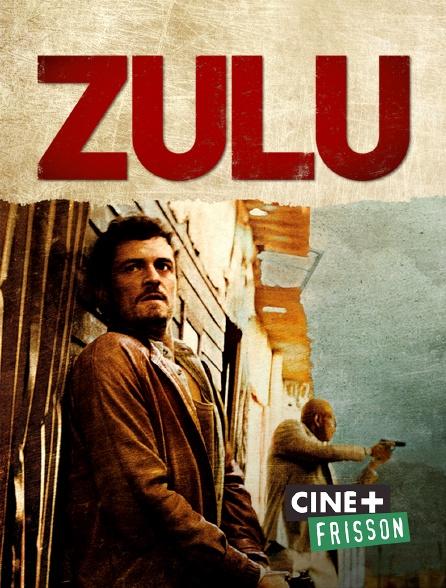 Ciné+ Frisson - Zulu