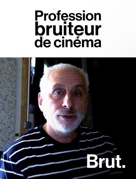 Brut - Profession : bruiteur de cinéma