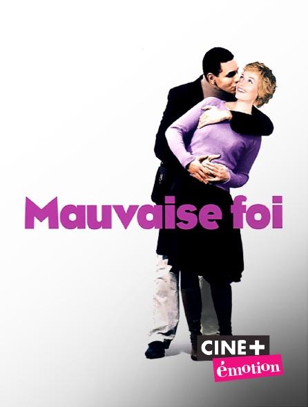 Ciné+ Emotion - Mauvaise foi