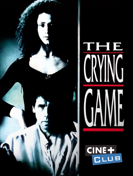 Ciné+ Club - The Crying Game