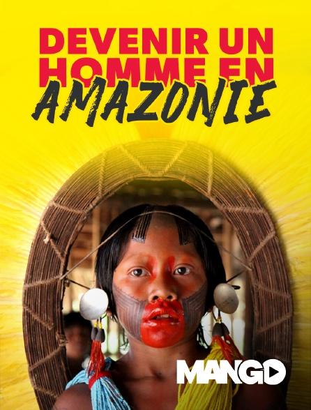 Mango - Devenir un Homme en Amazonie