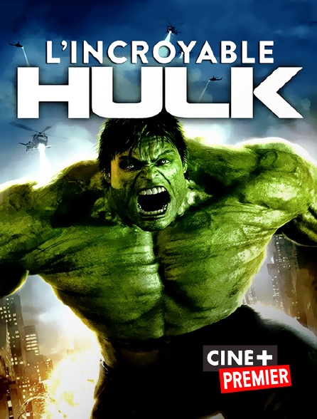Ciné+ Premier - L'incroyable Hulk