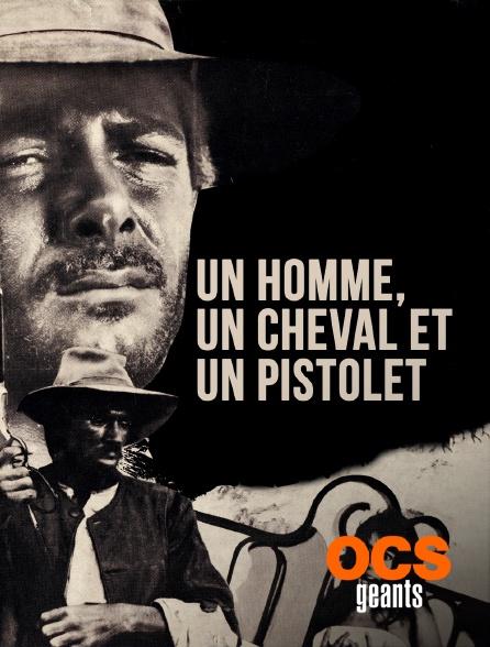 OCS Géants - Un homme, un cheval et un pistolet