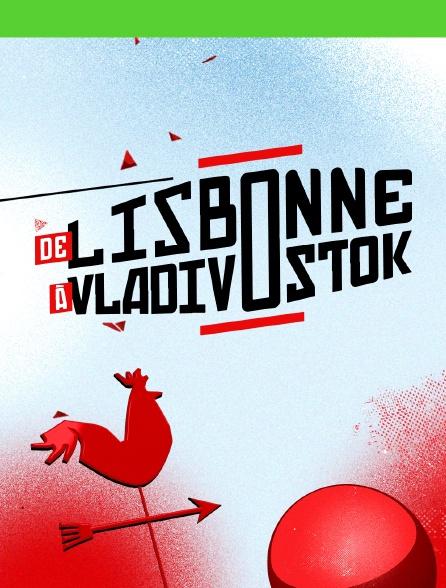 De Lisbonne à Vladivostok